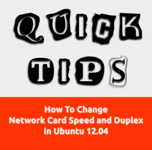 How To Change Network Card Speed and Duplex in Ubuntu 12.04